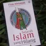 Menolak Ilusi Sejarah Kejayaan Islam