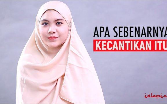 Apa sih Makna Kecantikan dalam Islam?