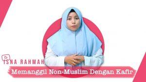 Memanggil Non-Muslim dengan Sebutan Kafir