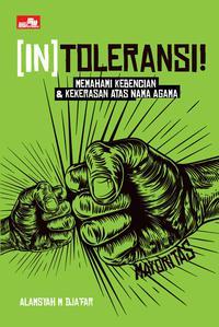 Memahami Virus Kebencian dan Intoleransi yang Menggerogoti Kita