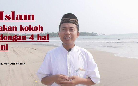 Empat Hal yang Membuat Islam Begitu Kokoh