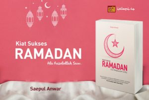 Buku Terbaru Islami: Kiat Sukses Ramadan Ala Rasulullah SAW