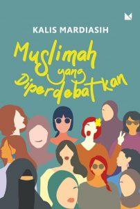 Kalis Mardiasih dan Upaya Menjadi Muslimah yang Terus Berpikir