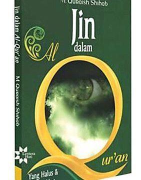 Wujud Jin Islam dalam Al-Quran, Bagaimana ya?