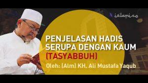 Penjelasan Hadis Tasyabbuh Jadi Kafir Menurut Kiai Ali Mustafa Yaqub, Imam Besar Istiqlal