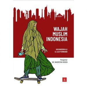 Wajah Muslim Indonesia; Upaya Meraba Paras Umat Islam di Masa Depan