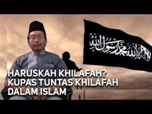 Video Ini Berisi Kupas Tuntas Khilafah dalam Islam