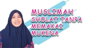 Muslimah Sholat, Tapi Nggak Pake Mukena, Boleh Nggak?