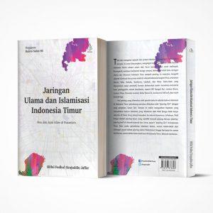 Resensi Buku Islamisasi Indonesia Timur: Melampaui Islam Nusantara yang Jawa-sentris