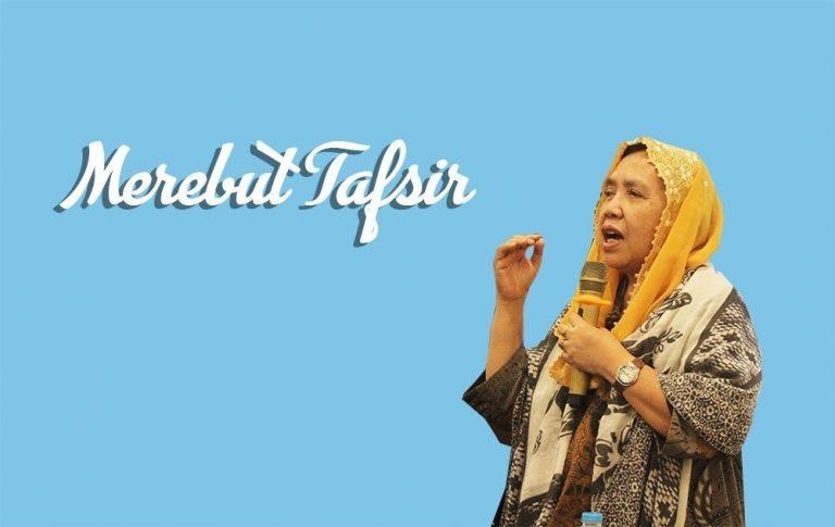 Merebut Tafsir: Bagaimana Teks Bekerja Menjelaskan Tafsir Perempuan Islam