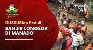 Gusdurian Peduli: Yuk Bantu Korban Banjir Longsor di Manado via Kitabisa