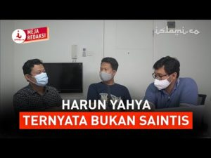 Meja Redaksi: Harun Yahya itu Bukan Ilmuwan Maupun Islamis, Tapi kok Digemari Muslim di Indonesia?