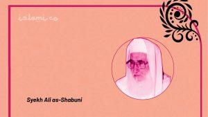 Syekh Ali as-Shabuni dan Mutiara-mutiara Tafsir