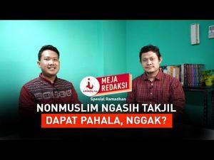 Kalau Nonmuslim Bagi-bagi Takjil, Dapat Pahala, Nggak?